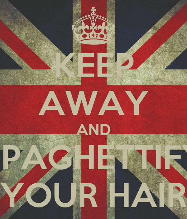 KEEP AWAY AND SPAGHETTIFY YOUR HAIR