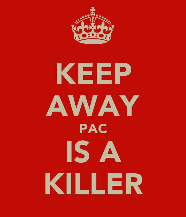 KEEP AWAY PAC IS A KILLER