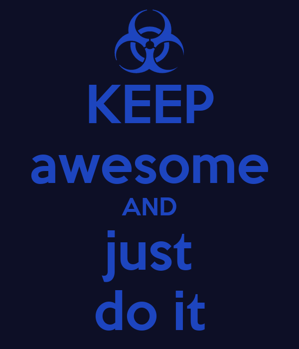 KEEP awesome AND just do it