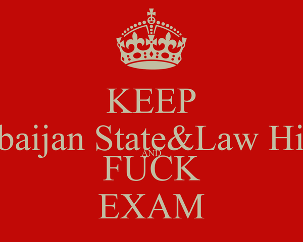 KEEP Azerbaijan State&Law History AND FUCK EXAM
