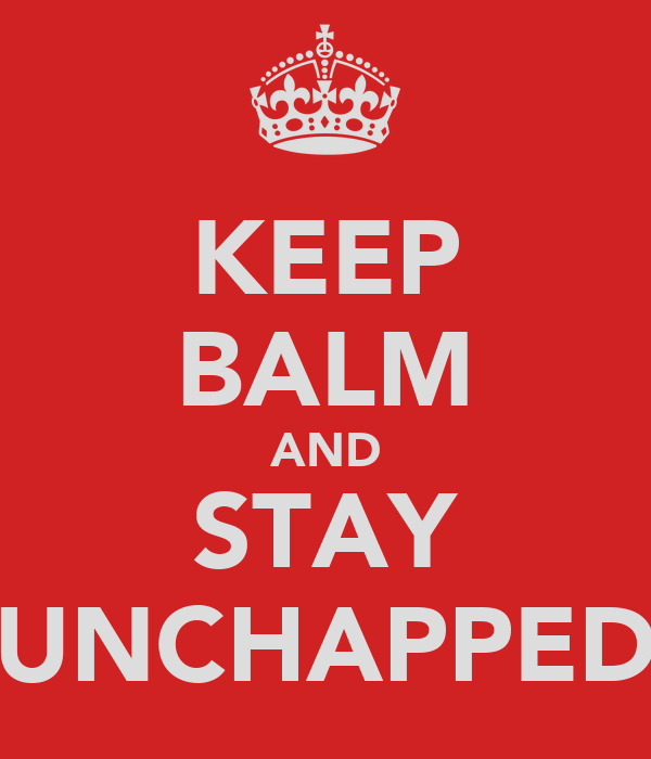 KEEP BALM AND STAY UNCHAPPED