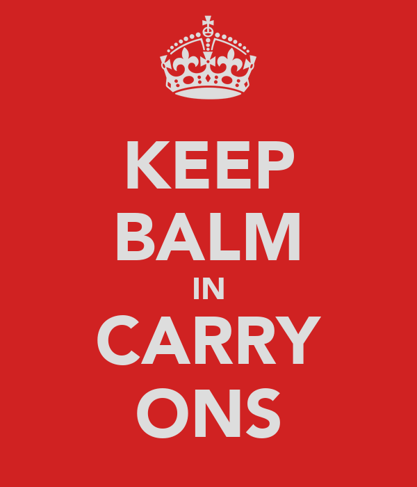KEEP BALM IN CARRY ONS