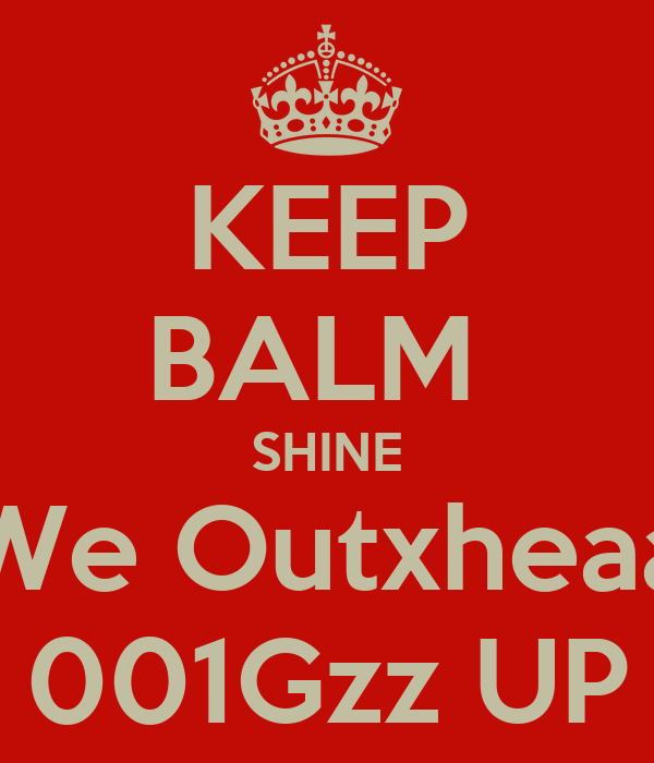 KEEP BALM  SHINE We Outxheaa 001Gzz UP