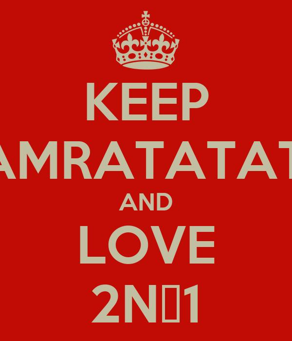 KEEP BAMRATATATA AND LOVE 2NΞ1