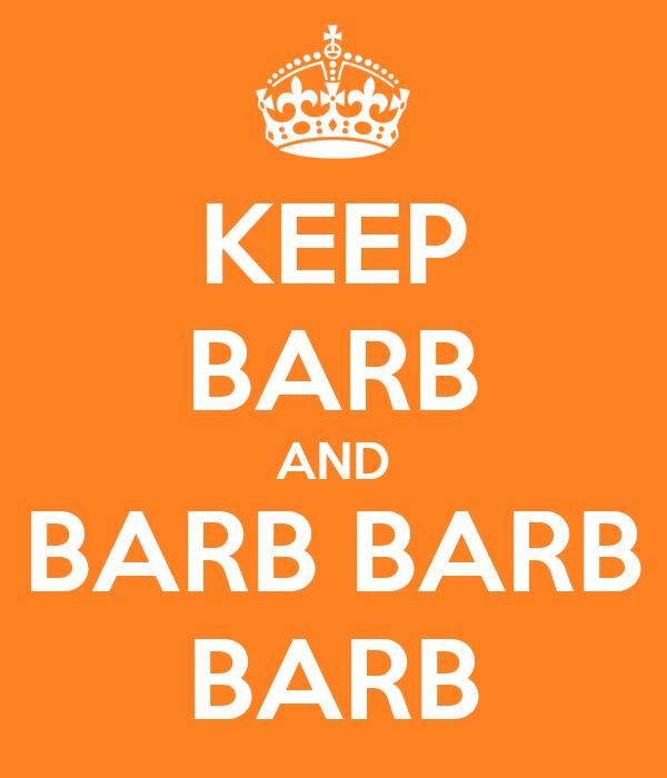 KEEP BARB AND BARB BARB BARB