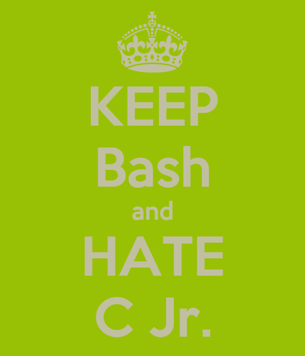 KEEP Bash and HATE C Jr.