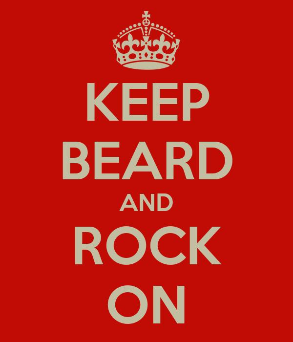 KEEP BEARD AND ROCK ON