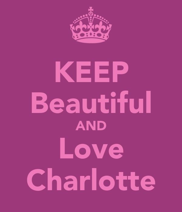 KEEP Beautiful AND Love Charlotte