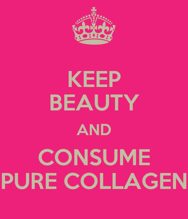 KEEP BEAUTY AND CONSUME PURE COLLAGEN