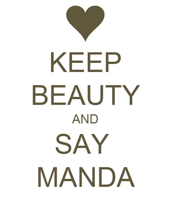 KEEP BEAUTY AND SAY  MANDA