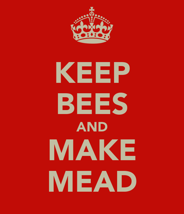 KEEP BEES AND MAKE MEAD