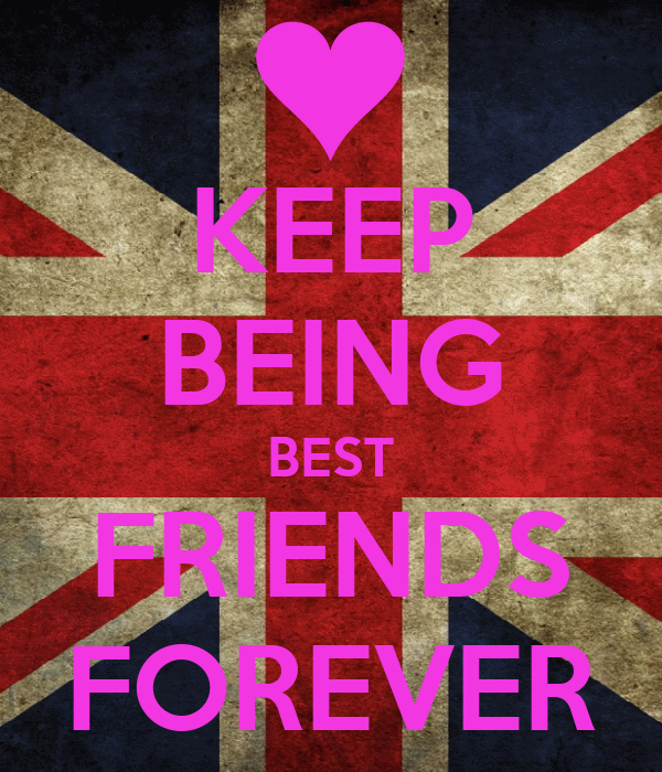 KEEP BEING BEST FRIENDS FOREVER