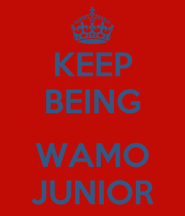 KEEP BEING  WAMO JUNIOR