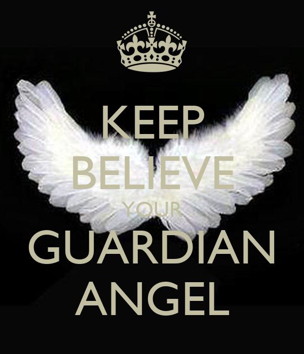 KEEP BELIEVE YOUR GUARDIAN ANGEL