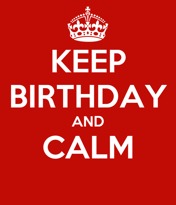 KEEP BIRTHDAY AND CALM