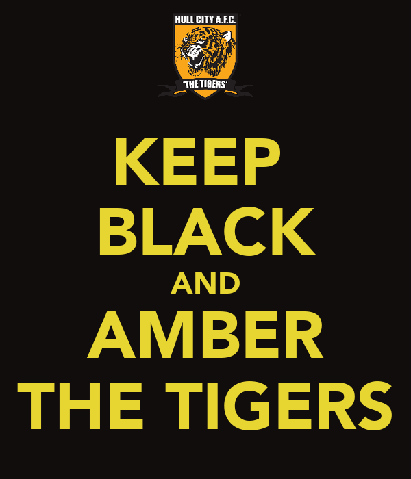 KEEP  BLACK AND AMBER THE TIGERS