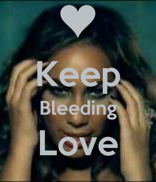 Keep Bleeding Love