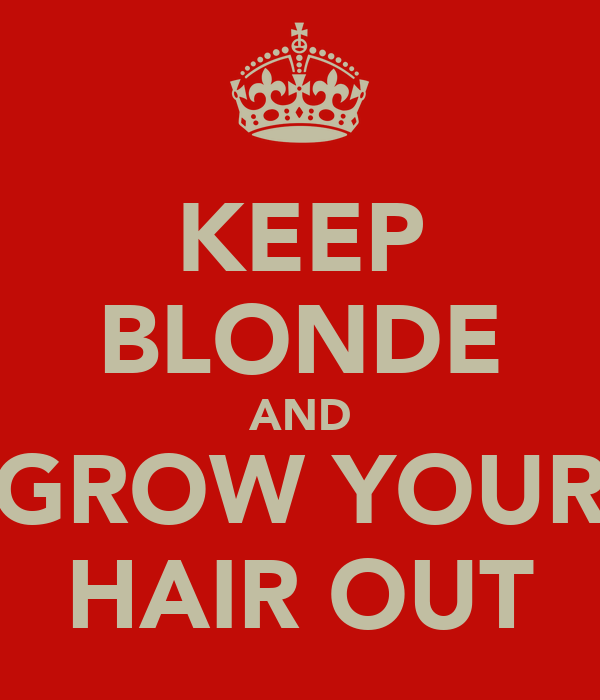 KEEP BLONDE AND GROW YOUR HAIR OUT