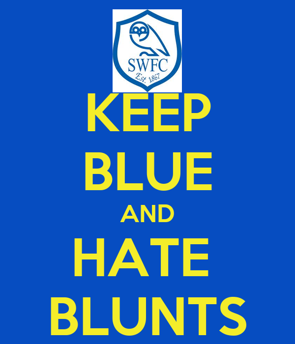 KEEP BLUE AND HATE  BLUNTS