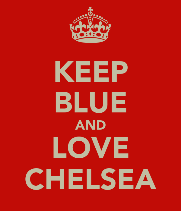 KEEP BLUE AND LOVE CHELSEA