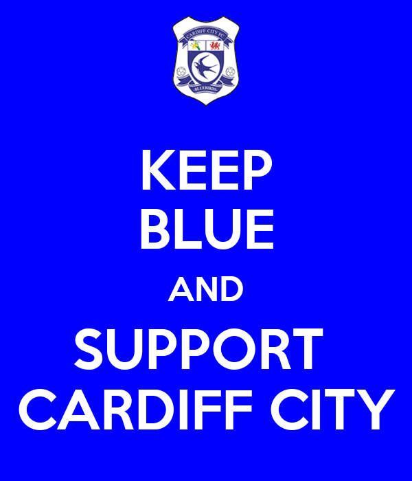 KEEP BLUE AND SUPPORT  CARDIFF CITY