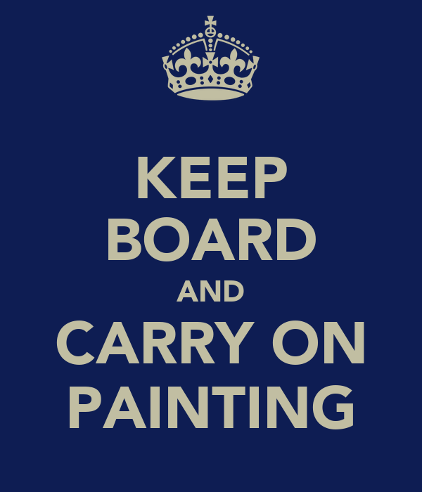 KEEP BOARD AND CARRY ON PAINTING