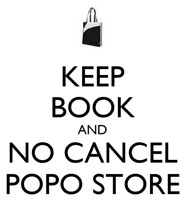 KEEP BOOK AND NO CANCEL POPO STORE