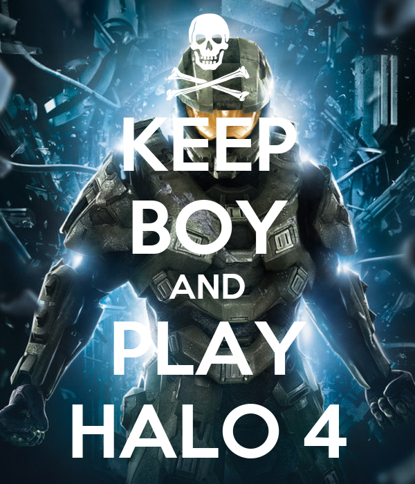 KEEP BOY AND PLAY HALO 4