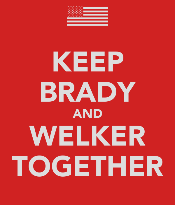 KEEP BRADY AND WELKER TOGETHER