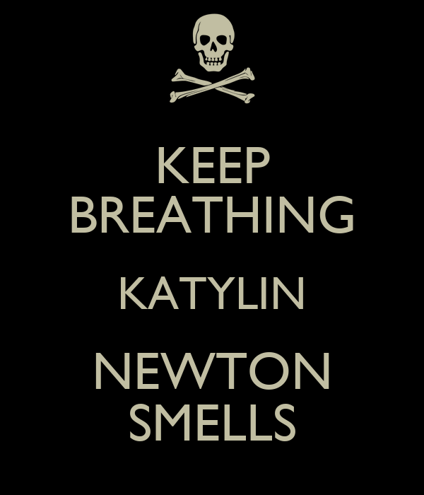 KEEP BREATHING KATYLIN NEWTON SMELLS