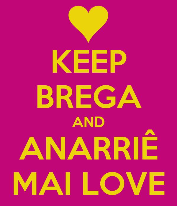 KEEP BREGA AND ANARRIÊ MAI LOVE
