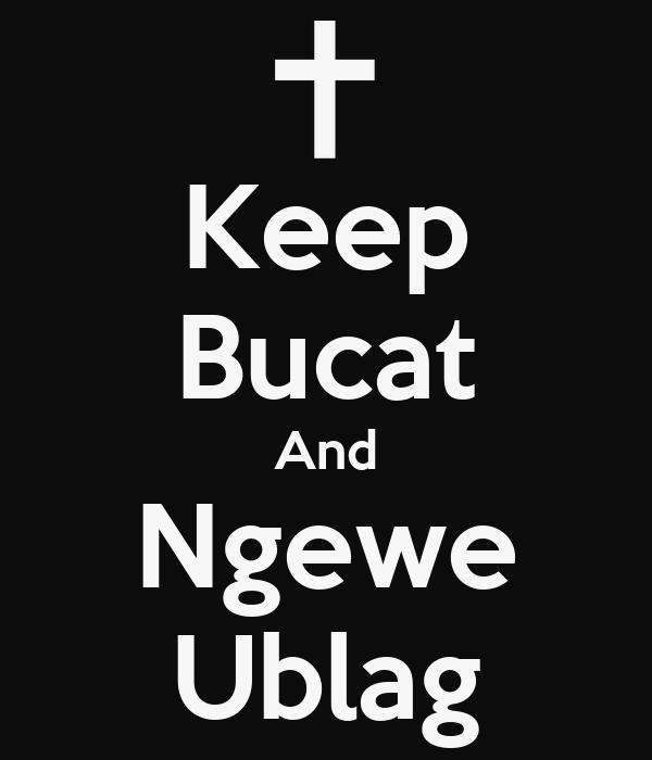 Keep Bucat And Ngewe Ublag