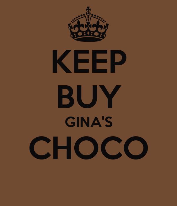 KEEP BUY GINA'S CHOCO
