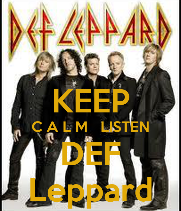 KEEP C A L M   LISTEN DEF Leppard