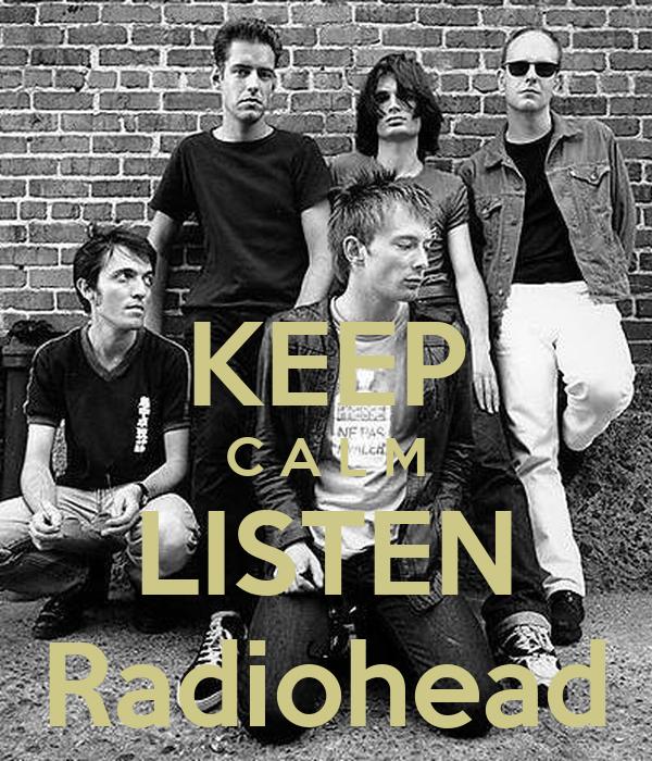 KEEP C A L M LISTEN Radiohead