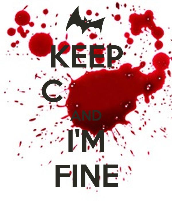 KEEP C         AND I'M FINE