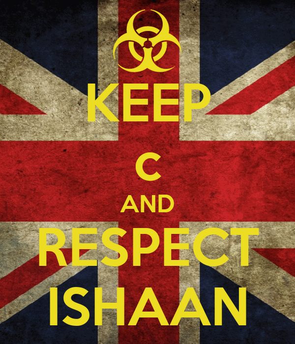 KEEP c AND RESPECT ISHAAN
