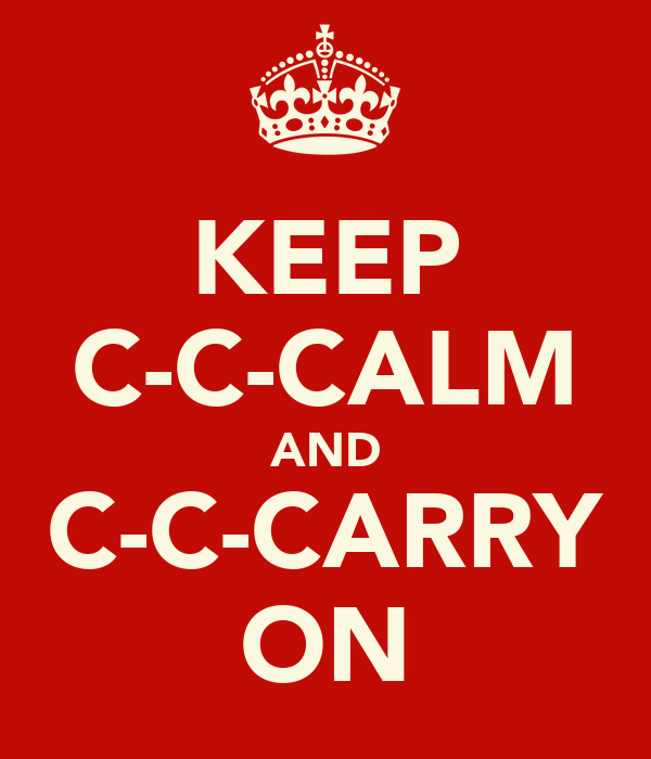KEEP C-C-CALM AND C-C-CARRY ON