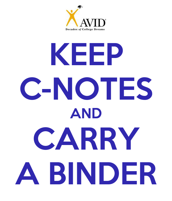 KEEP C-NOTES AND CARRY A BINDER
