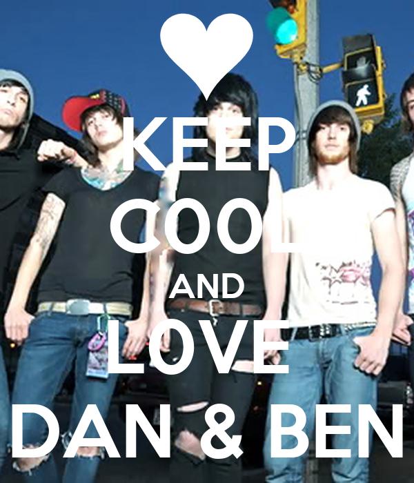 KEEP C00L AND L0VE  DAN & BEN