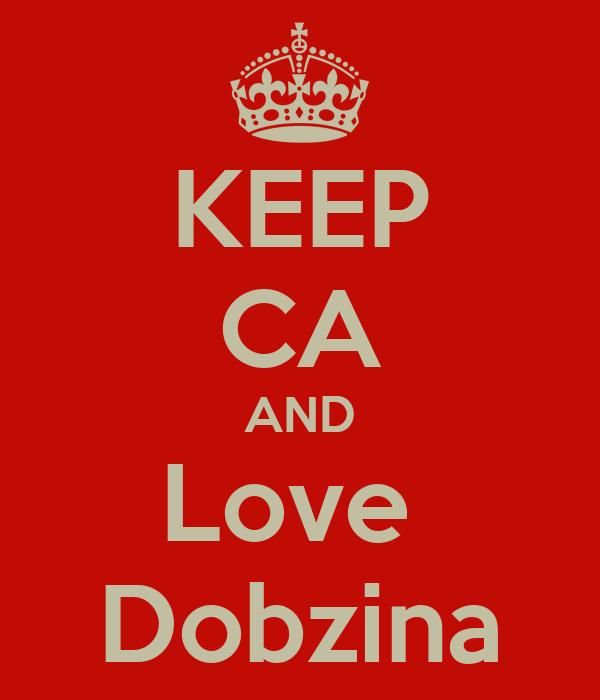 KEEP CA AND Love  Dobzina