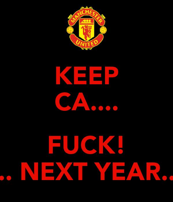 KEEP CA....  FUCK! ... NEXT YEAR...