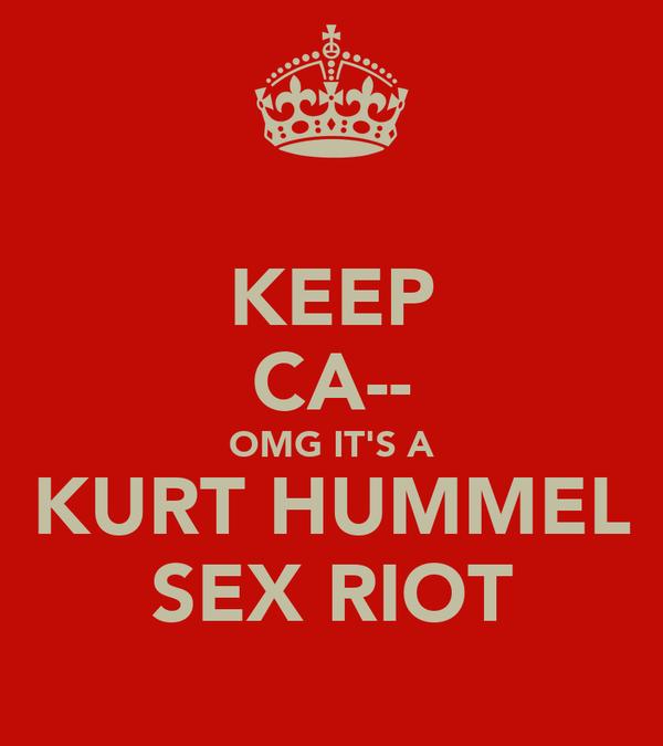 KEEP CA-- OMG IT'S A KURT HUMMEL SEX RIOT