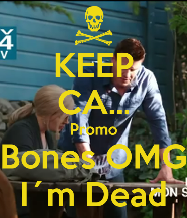 KEEP CA... Promo Bones OMG I´m Dead