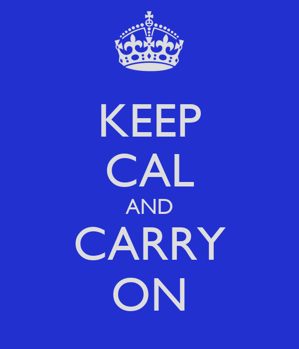 KEEP CAL AND CARRY ON