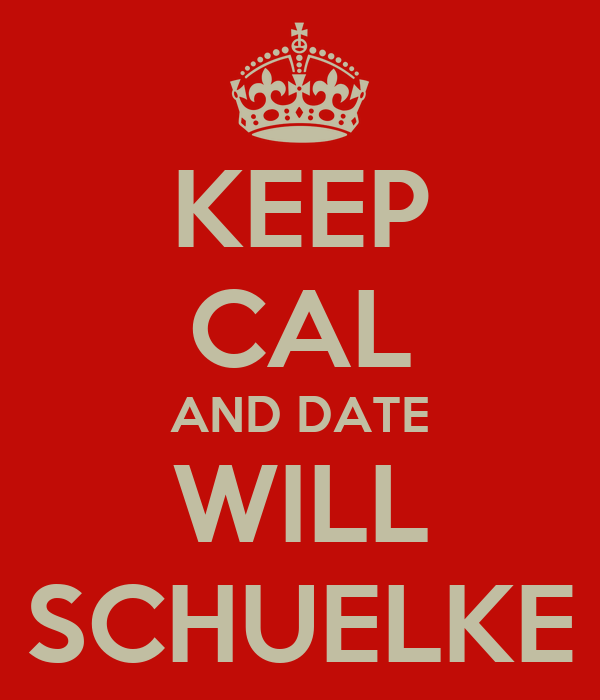 KEEP CAL AND DATE WILL SCHUELKE