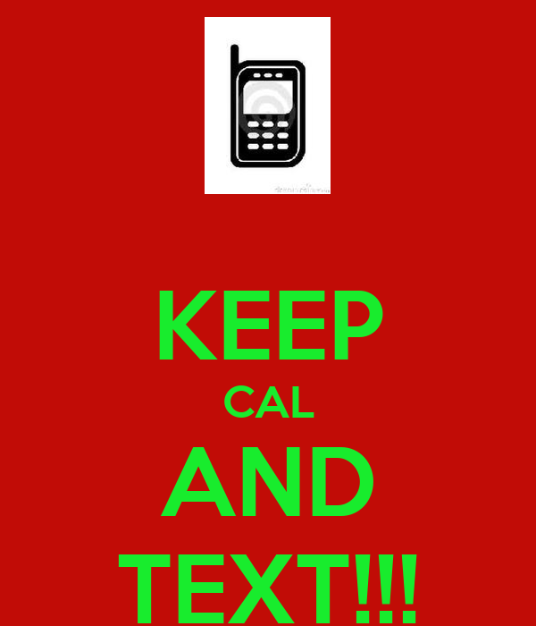 KEEP CAL AND TEXT!!!