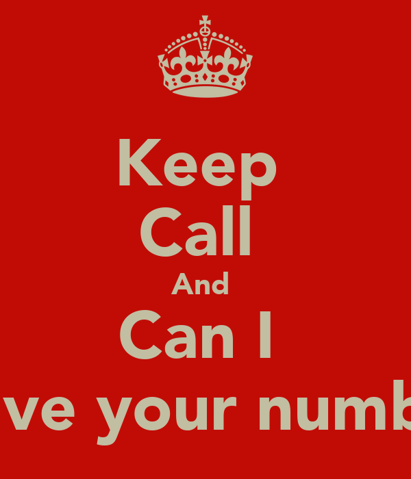 Keep  Call  And  Can I  Have your number