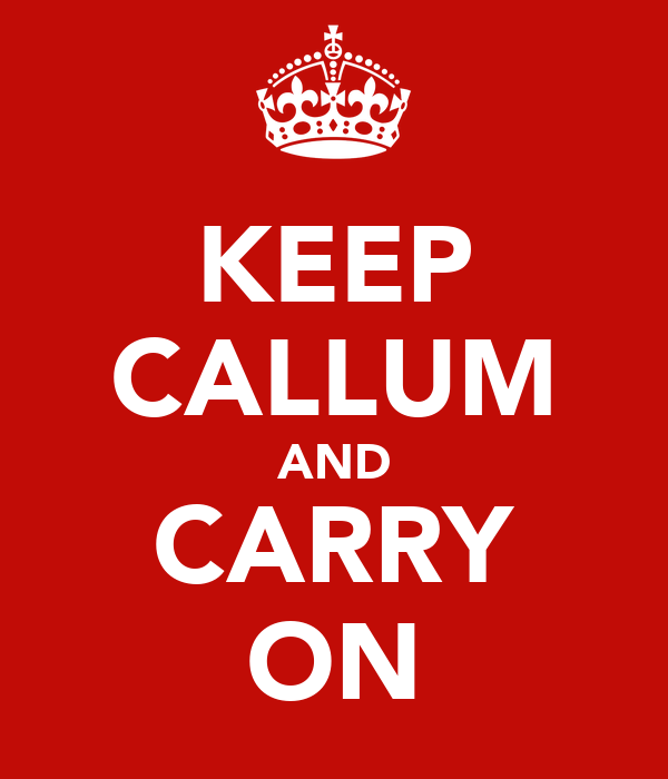 KEEP CALLUM AND CARRY ON