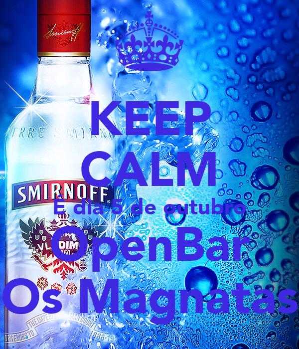 KEEP CALM É dia 5 de outubro OpenBar Os Magnatas